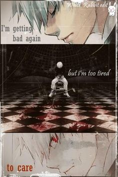 "Kaneki: *adjusts voice to sexy and low tone* ""I'm getting bad again *fangirls screaming in the background* but I'm too tired..to care"" DUN DUN DUUUN *Kaneki does hair flip* Tsukiyama: Ah! Moi bien! Fabuloso!"