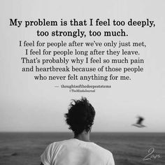 That's my problem😕 My Mind Quotes, Hurt Quotes, Sad Quotes, Words Quotes, Motivational Quotes, Life Quotes, Inspirational Quotes, Friend Quotes, Happy Quotes