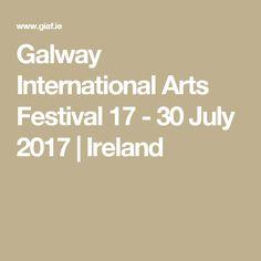 Galway International Arts Festival 17 - 30 July 2017 | Ireland Senior Trip, Art Festival, Ireland, 30 July, Festivals, Stage, Summer, Summer Time, Irish