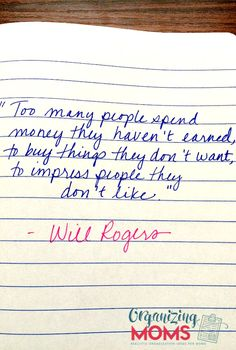 Too many people spend money they haven't earned, to buy things they don't want, to impress people they don't like. - Will Rogers