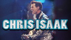 Chris Isaak 2014 - Great seats, Meet & Greet and photo op with Chris Isaak, exclusive gift and more!