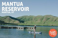 The most charming town North of Salt Lake City : Mantua   Nomad Paddle   The Salt Project   Things to do in Utah with kids
