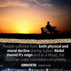 People suffered from both physical and moral decline during #SultanAbdul Hamid II's reign and as a result, the Ottoman state crumbled completely.  #tv #broadcast en.a9.com.tr #islam #God #quran #Muslim #books #adnanoktar #istanbul #islamicquote #quote #love #Turkey #art#instaart #fashion #music #luxury #UK #usa #travel #photoshoot #photooftheday  #nature#motivation