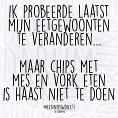 Het is gewoon niet te doen… Funny Qoutes, Funny Texts, Excuse Moi, Happy Minds, Dutch Quotes, Food Quotes, One Liner, Love Words, Really Funny