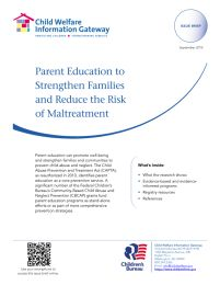 Info on Evidence-based Parenting programs:  Parent Education to Strengthen Families and Reduce the Risk of Maltreatment - Child Welfare Information Gateway