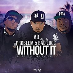 """Free Song """"Without It (AD x Bad Lucc x Problem)"""" by soundhype. Download Now!"""