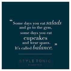 Wishing you balance... (and cupcakes) today!  #styletonic_sarahprice  www.style-tonic.net