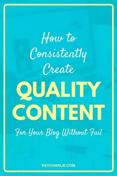 How To Consistently Create Quality Content // Kevin Charlie << Internet Marketing, Online Marketing, Facebook Marketing, Digital Marketing, Thing 1, Content Marketing Strategy, Branding, Make Money Blogging, Blogging Ideas