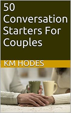 50 Conversation Starters For Couples - Kindle edition by K.M. Hodes. Health, Fitness & Dieting Kindle eBooks @ Amazon.com.
