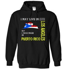 (Tshirt Discount) I MAY LIVE IN LOS ANGELES BUT I WAS MADE IN PUERTO RICO Facebook TShirt 2016 Hoodies Tees Shirts