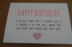 Birthday Quotes : Humourous Best Friend Birthday Card More Birthday Quotes QUOTATION – Image : As the quote says – Description Humourous Best Friend Birthday Card More. Best Friend Birthday Cards, Bff Birthday Gift, Bestfriend Birthday Ideas, Birthday Presents, Best Friends Birthday Gift Ideas Diy, Birthday Quote For Friend, Birthday Card Quotes, Birthday Message For Boyfriend, Birthday Card Messages