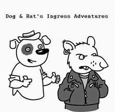 Dog and Rat's Ingress Adventures 1-20 - Imgur