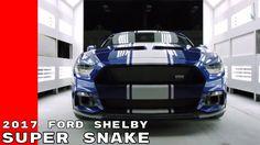 2017 Ford Shelby Super Snake Mustang Development - YouTube