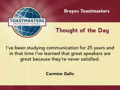 A quote by Carmine Gallo that great speakers are never satisfied.