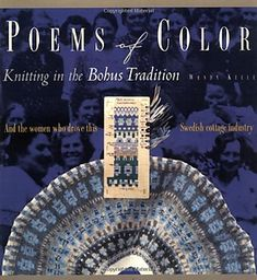 Ravelry: Poems of Color: Knitting in the Bohus Tradition