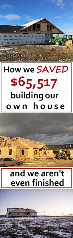 How we saved $65,517 building our own house, and we aren't even finished yet. How to build your own house and save thousands