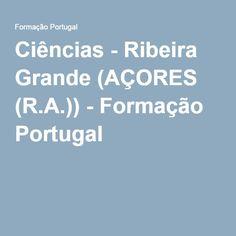 Ciências - Ribeira Grande (AÇORES (R.A.)) - Formação Portugal