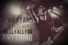 Heroes- All Time Low  <3 this lyric.