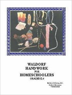 Waldorf Handwork for Homeschoolers
