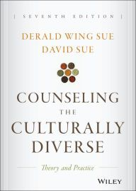 Counseling the Culturally Diverse: Theory and Practice / Edition 7 by Derald Wing Sue Download