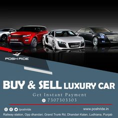 Buy & Sell your car at best available prices and get instant payment. Only at Luxury Ride Ludhiana Contact now - 7307303303 Web- www.poshride.com Used Luxury Cars, Buy And Sell, Stuff To Buy