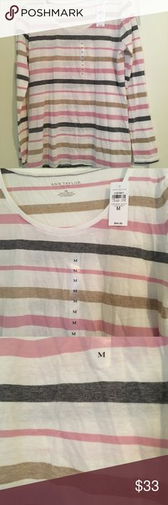 Ann Taylor Striped Shirt Ann Taylor factory long sleeve shirt New with tags! Colors: white, pink, grey, gold So pretty.  Size medium Ann Taylor Factory Tops Tees - Long Sleeve