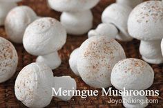 Meringue Mushrooms Recipe - Joyofbaking.com. An adorable way to incorporate nature into the kitchen and on the table! A cute idea for a garden or forest-themed wedding :)