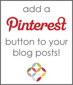 add a pinterest button to your blog posts- great instructions!