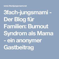 3fach-jungsmami - Der Blog für Familien: Burnout Syndrom als Mama - ein anonymer Gastbeitrag