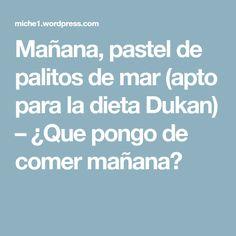 Mañana, pastel de palitos de mar (apto para la dieta Dukan) – ¿Que pongo de comer mañana?