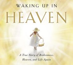 """""""Waking Up in Heaven"""" is another fantastic testimony. I am truly sorry for everything she went through, and I know that God is always with her, just like He is with all of us. Definitely recommend this too!!"""