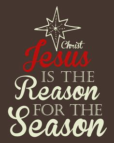 Jesus is the Reason for the Season. Jesus by LittleLifeDesigns