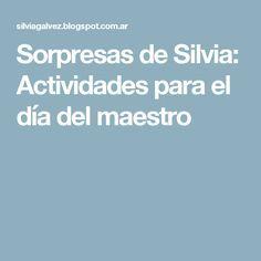 Sorpresas de Silvia: Actividades para el día del maestro