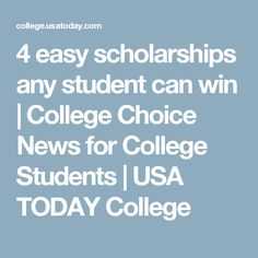 4 easy scholarships any student can win   College Choice News for College Students   USA TODAY College