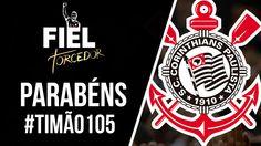 Parabéns, Corinthians! #Timão105
