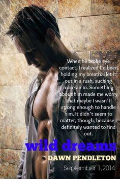 Book Teaser Blast: WILD DREAMS by Dawn Pendleton!