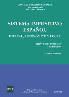 Sistema impositivo español : estatal, autonómico y local / Leopoldo Gonzalo y González 16ª ed. act. Madrid : Dykinson, 2016