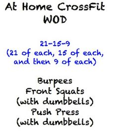 The Wholesome Heart : At Home CrossFit Workouts!    But I would do it with a bar and weights for a challenge :)