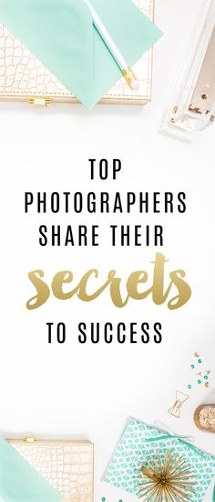 Top Photographers share their secrets to success #photography #advice #interview #secrets