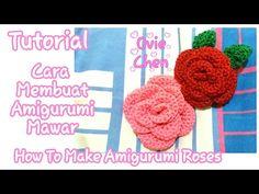 Tutorial - Cara Membuat Amigurumi Mawar - How to Make Amigurumi Roses - YouTube