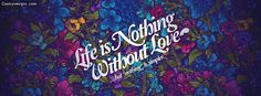 Life is nothing without love Facebook cover photo. FB cover describing the hardness of a relationship. It also Conway a massage that life is colorless without it. Hope you will like the theme of this picture and share it.