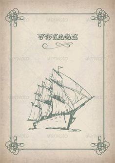 """Vintage Sailboat Retro Border Drawing on Old Paper  #GraphicRiver         Travel background with hand drawn ship, sails, antique frame and text """"Voyage"""". EPS 10 vector illustration. Image contains transparency, blending modes. Package includes hi-res (300 dpi) JPG file, 3535px x 5000px     Created: 20April13 GraphicsFilesIncluded: JPGImage #VectorEPS Layered: Yes MinimumAdobeCSVersion: CS2 Tags: antique #art #background #boat #border #cover #decorative #design #drawing #frame #grunge…"""