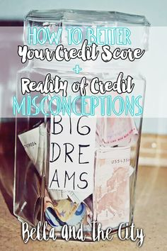 How to Better Your Credit Score   Reality of Credit Misconceptions by Bella at BellaAndTheCity.com