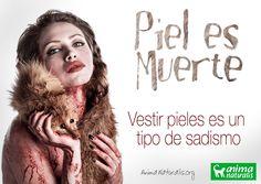 Campaña Piel es Muerte - NO al uso de pieles