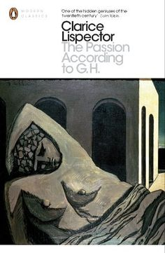 Passion According to G.H by Clarice Lispector
