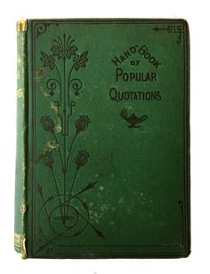 Handbook of Popular Quotations, 1800s Antique Book $9 https://www.etsy.com/listing/489641114/handbook-of-popular-quotations-antique #bookofquotations #antiquebooks #vintagebooks