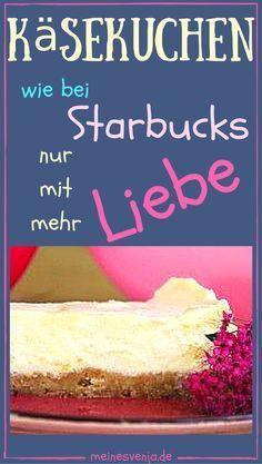 DAS Käsekuchen Rezept - schmeckt wie bei STARBUCKS - nur mit mehr Liebe *** The best STARBUCKS cheese cake recipe - just with more LOVE