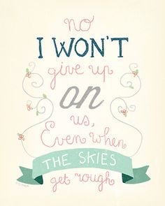 """""""I'm giving you all my love: I'm still looking up"""" I Won't Give Up~ Jason Mraz. I absolutely LOVE this song I Wont Give Up, Jason Mraz, Favim, Lyric Quotes, Text Quotes, Quotable Quotes, Love And Marriage, Marriage Tips, Cute Quotes"""