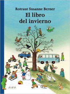 El libro del invierno Primeros Lectores 1-5 Años - Los Libros De Las Estaciones: Amazon.es: Rotraut Susanne Berner: Libros
