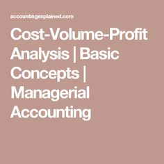 Cost-Volume-Profit Analysis   Basic Concepts   Managerial Accounting